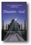 Dreams of the Soul: The Yogi Sutras of Patanjali