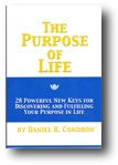 The Purpose of Life: 28 Powerful Keys for Discovering and Fulfilling Your Purpose in Life