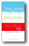 The Still Mind Present Moment Open Heart