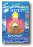 Superconscious Meditation: Kundalini & and the Understanding of the Whole Mind